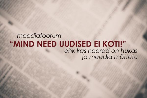 Mind need uudised ei koti - Meediasüst